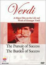 Giuseppe Verdi: The Pursuit of Success & The Burden of Success