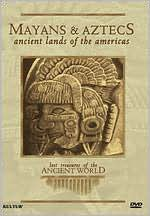 Lost Treasures of the Ancient World 1: Mayans and Aztecs - Ancient Lands of the Americas