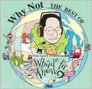 Why Not: Best of Michael Feldman's Whad'ya Know