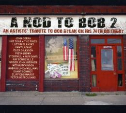 Nod to Bob, Vol. 2: Nod to Bob: An Artists' Tribute to Bob Dylan on His 70th Birthday
