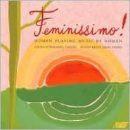 Feminissimo! Women Playing Music by Women