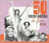 50 Sublimes Chanteuses de Jazz: 1940-1953
