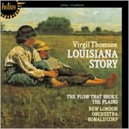 Virgil Thomson: Louisiana Story; The Plow that Broke the Plains