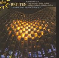 Britten: A Boy Was Born; Festival Te Deum; Rejoice in the Lamb; A Wedding Anthem