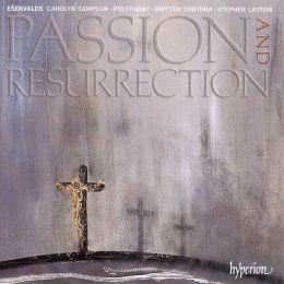 Erik Esenwalds: Passion and Resurrection