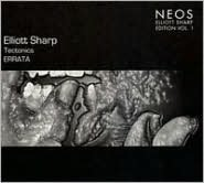 Elliott Sharp: Tectonics; Errata