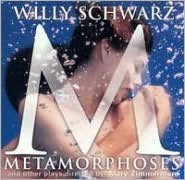 Willy Schwarz: Metamorphoses and other plays
