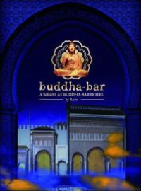 Buddha-Bar: A Night At Buddha Bar Hotel by Ravin