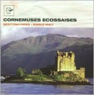Cornemuses Ecossaises-Scottish Pipes: Single Malt