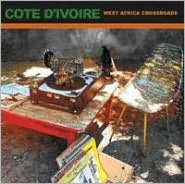 African Pearls, Vol. 5: Cote d'Ivoire - West African Crossroads