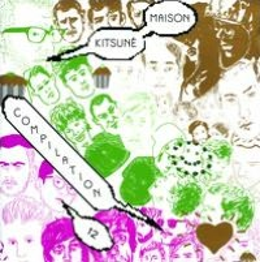Kitsuné Maison Compilation 12: The Good Fun Issue