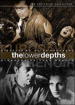 The Lower Depths: Two Films by Kurosawa and Renoir