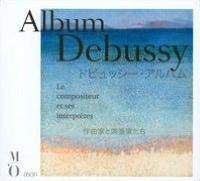 Debussy: Le Compositeur et ses Interprtes