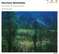 Harrison Birtwistle: Complete String Quartets