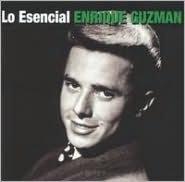 Lo  Esencial Enrique Guzman