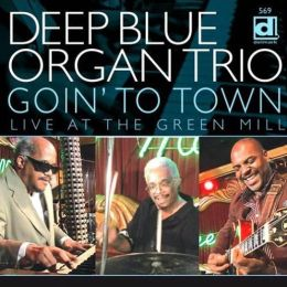 Goin' to Town: Live at the Green Mill [CD]