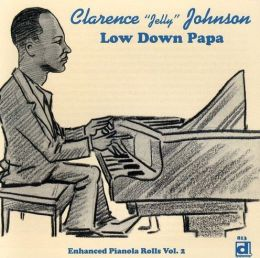Low Down Papa: Enhanced Pianola Rolls, Vol. 2