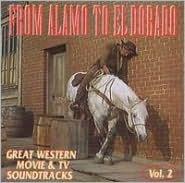From Alamo to El Dorado, Vol. 2