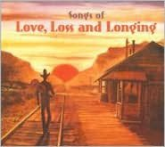 Songs of Love, Loss and Longing