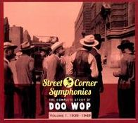 Street Corner Symphonies: The Complete Story of Doo Wop, Vol. 1 (1939-1949)