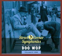 Street Corner Symphonies: The Complete Story of Doo Wop, Vol. 8 (1956)