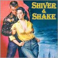 Shiver & Shake