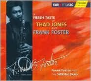 A Fresh Taste of Thad Jones and Frank Foster