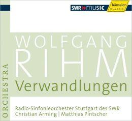 Wolfgang Rihm: Verwandlungen