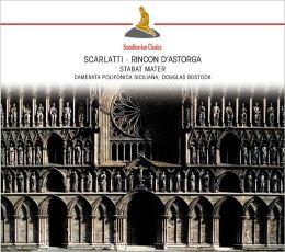 A. Scarlatti: Stabat Mater; Emanuel Rincon D'Astorga: Stabat Mater