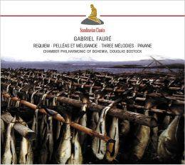 Gabriel Fauré: Requiem; Pelléas et Mélisande; Three Mélodies; Pavane