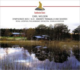 Carl Nielsen: Symphonies Nos. 1 & 6; Andante Tranquillo and Scherzo