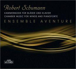 Robert Schumann: Chamber Music for Winds and Pianoforte