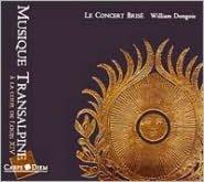 Musique Transalpine à la cour de Louis XIV