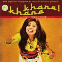 Khana Khana: Funk, Psychedelia and Pop from the Iranian Pre-Revolution Generation