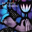 CD Cover Image. Title: Be Thou My Vision: Sacred Music by John Rutter