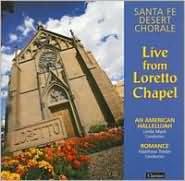 Live From Loretto Chapel (Santa Fe Desert Chorale)