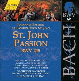 Bach: St. John Passion [With alternative movements]