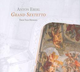 Anton Eberl: Grand Sextetto