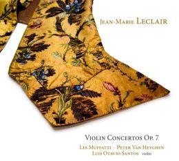 Jean-Marie Leclair: Violin Concertos, Op. 7