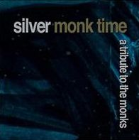 Silver Monk Time: A Tribute to the Monks
