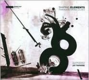 Shaping Elements: Poker Flat Recordings, Vol. 8