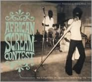 African Scream Contest: Raw & Psychedelic Afro Sounds