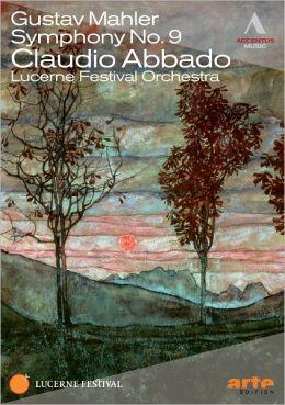 Claudio Abbado/Lucerne Festival Orchestra: Gustav Mahler - Symphony No. 9
