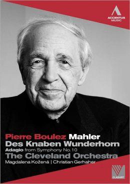 Pierre Boulez: Mahler - Des Knaben Wunderhorn/Adagio from Symphony No. 10