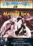 Matinee Idol/Frank Capra's American Dream
