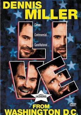 Dennis Miller: Live From Washington D.C.
