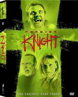 Forever Knight  - Trilogy Part 3