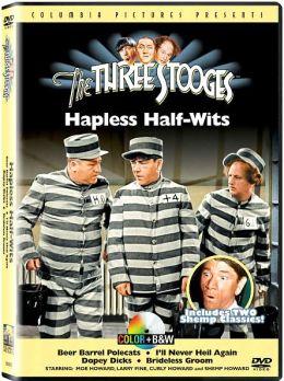 Three Stooges: Hapless Half-Wits