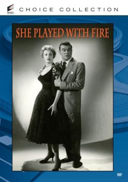 She Played with Fire