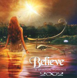 Believe: A Spirtual Romance